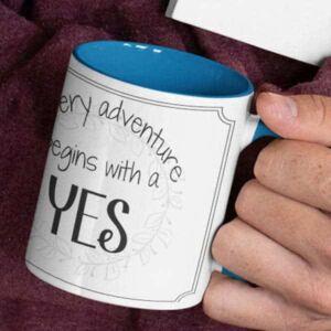 Every adventure begins with a yes 6 coffee mug with print,mug with print,photo mug
