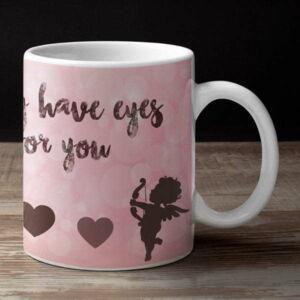I only have eyes for you 2 coffee mug with print,mug with print,photo mug