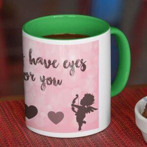 I only have eyes for you 5 coffee mug with print,mug with print,photo mug