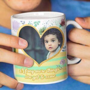 Many more things are yet to come 6 coffee mug with print,mug with print,photo mug