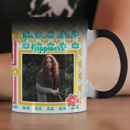 You deserve all the happiness 8 coffee mug with print,mug with print,photo mug