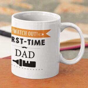 Watch out first time dad white coffee mug with print,mug with print,photo mug